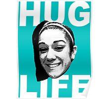 HUG LIFE - White Font Poster
