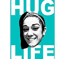 HUG LIFE - White Font Photographic Print