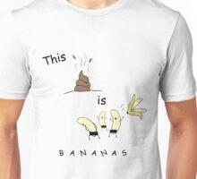 This shit is B-A-N-A-N-A-S Unisex T-Shirt