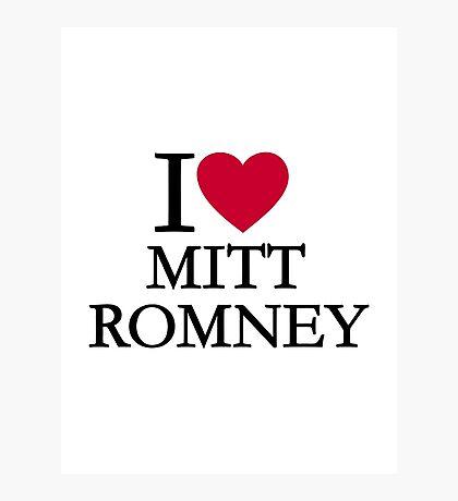 I love Mitt Romney Photographic Print