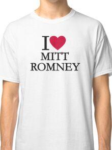 I love Mitt Romney Classic T-Shirt