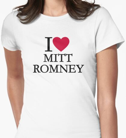 I love Mitt Romney Womens Fitted T-Shirt