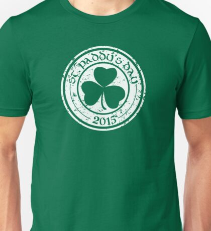 St. Paddy's Day 2015 Unisex T-Shirt