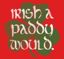 Irish A Paddy Would.  Kids Clothes
