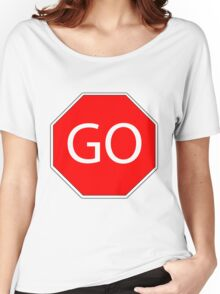 Go sign red  Women's Relaxed Fit T-Shirt
