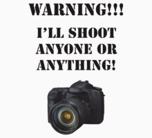 Warning!!! I'll shoot anyone or anything! by BiGPaPa