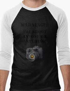 Warning!!! I'll shoot anyone or anything! Men's Baseball ¾ T-Shirt