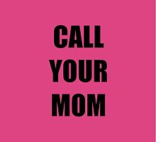 Call Your Mom by Haley Marshall
