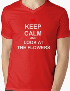 KEEP CALM AND LOOK AT THE FLOWERS Mens V-Neck T-Shirt