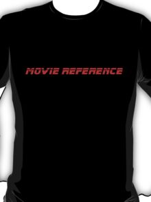 Movie Reference - Blade Runner T-Shirt