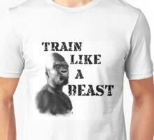 Train Like a Beast Unisex T-Shirt
