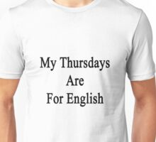 My Thursdays Are For English  Unisex T-Shirt