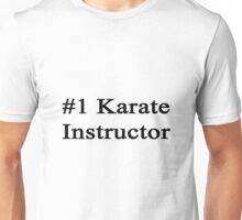 #1 Karate Instructor  Unisex T-Shirt