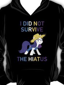 I Did Not Survive The Hiatus T-Shirt