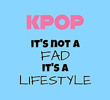 Kpop Is Lifestyle - TEAL by Kpop Love