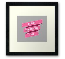 I KPOP THEREFORE I AM - GREY Framed Print