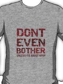 DONT BOTHER TOUGH - GREY T-Shirt