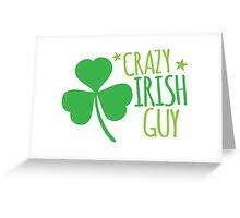 Crazy Irish Guy Greeting Card