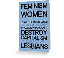 The Evils of Feminism Greeting Card