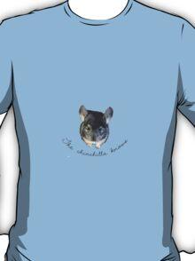 The chinchilla knows T-Shirt