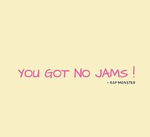 YOU GOT NO JAMS - YELLOW by CynthiaAd
