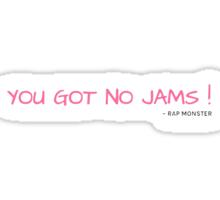 YOU GOT NO JAMS - YELLOW Sticker