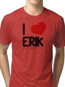 I Love Erik  Tri-blend T-Shirt