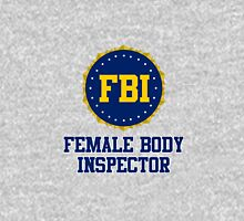 FBI Female Body Inspector Unisex T-Shirt