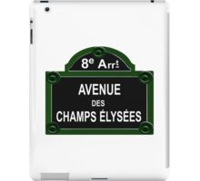 Champs Elysees Road Sign Replica Design iPad Case/Skin