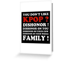 DISHONOR ON YOU! - BLACK Greeting Card