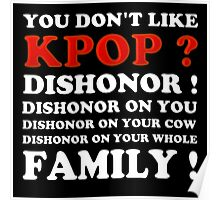 DISHONOR ON YOU! - BLACK Poster