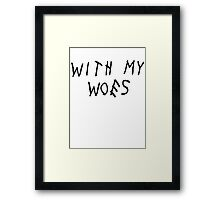 With My Woes [Black] Framed Print