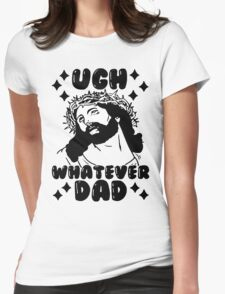 Ugh WHATEVER Dad Womens Fitted T-Shirt