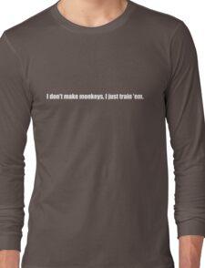 Pee-Wee Herman - I Don't Make Monkeys - White Font Long Sleeve T-Shirt