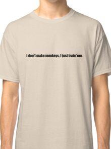 Pee-Wee Herman - I Don't Make Monkeys - Black Font Classic T-Shirt