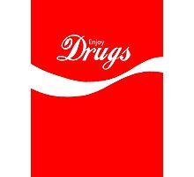 Enjoy Drugs Photographic Print