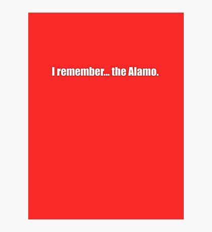Pee-Wee Herman - I Remember... the Alamo - White Font Photographic Print