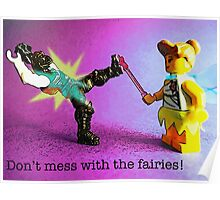 Don't mess with the fairies! Poster