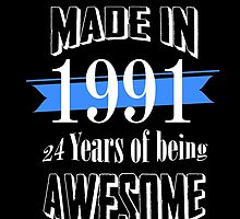 made in 1991 24 years of being awesome by teeshoppy