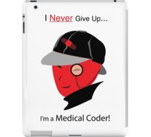 """I Never Give Up, I'm a Medical Coder!"" – In red  iPad Case/Skin"