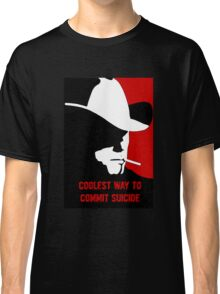 Coolest way to commit suicide Classic T-Shirt