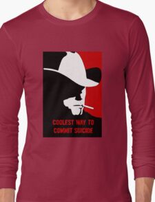Coolest way to commit suicide Long Sleeve T-Shirt