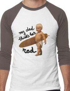 My dad thinks he's rad - Funny Baby surfer Men's Baseball ¾ T-Shirt