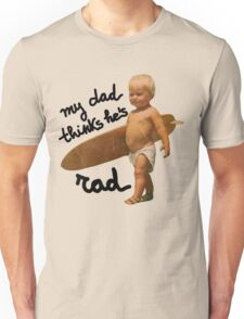 My dad thinks he's rad - Funny Baby surfer Unisex T-Shirt