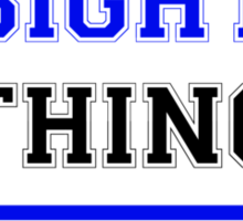 It's a BIGHT thing, you wouldn't understand !! Sticker