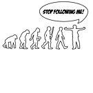 Stop Following Me by PaulRoberts