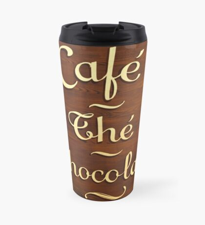 Wooden Store Sign in Paris: Coffee, chocolate, tea Travel Mug