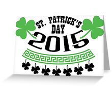St. Patrick's day 2015 Greeting Card