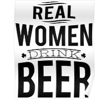 Real women drink beer Poster