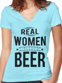 Real women drink beer Women's Fitted V-Neck T-Shirt